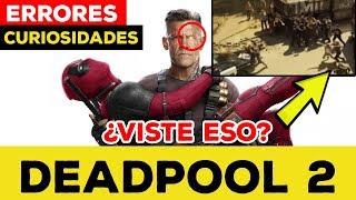 Errores y curiosidades de Deadpool 2