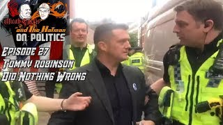Tommy Robinson did nothing wrong - Micah and The Hatman on Politics LIVE!