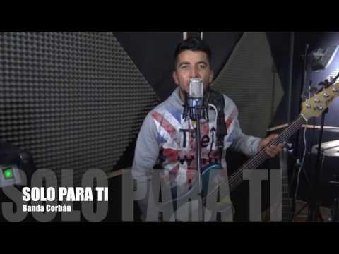 Banda Corbán - Solo ParaTi - Música Cristiana