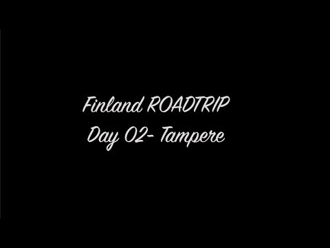 Finland ROADTRIP 🚗 - Day 02 - Tampere
