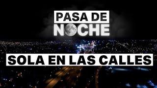 Pasa de noche: sola en las calles - Telefe Noticias