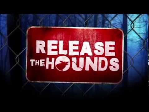 Release The Hounds  Could You Do It?