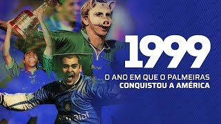 1999 - O ANO EM QUE O PALMEIRAS CONQUISTOU A AMÉRICA