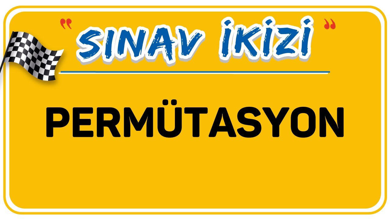 10. Sınıf Matematik - Permütasyon (Sıralama)   2022