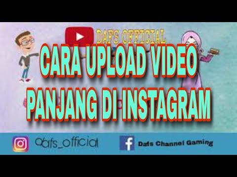 cara-upload-video-panjang-di-instagram-  -dafs-official