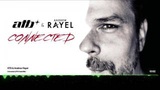 ATB Andrew Rayel Connected Extended Mix
