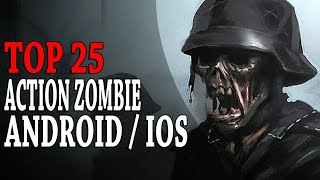 Top 25 Action Zombie Games for Android & iOS | OFFLINE / ONLINE