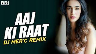 Aaj Ki Raat DJ Mer c