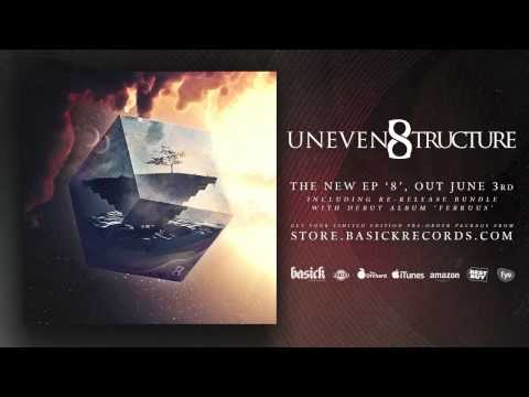 UNEVEN STRUCTURE - 8 Full EP Stream (Official HD Audio - Basick Records)