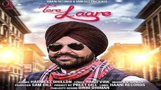 TERE LAARE ● HARMEET DHILLON ● Lyrical ● HAAਣੀ Records ● Latest Punjabi Song ● 2017