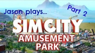 SimCity Amusement Park! - Part 2: Main Attractions!
