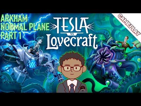 Combating Monsters in Arkham's Normal Plane [Tesla v Lovecraft, Part 1] |