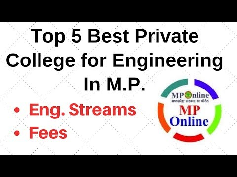 Top 5 Best Private Colleges For Engineering In M.P. With Fee structure Mponline DTE Counseling 2019