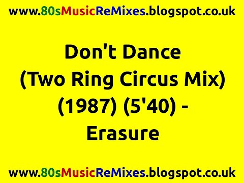 Don't Dance (Two Ring Circus Mix) - Erasure | 80s Club Mixes | 80s Club Music | 80s Dance Music