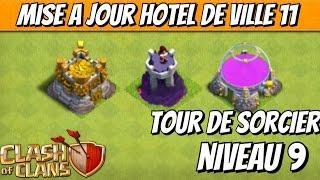 Clash Of Clans - Nouvelle Tour de Sorcier LVL 9 & Réserve LVL 12 ! Mise a jour HDV 11