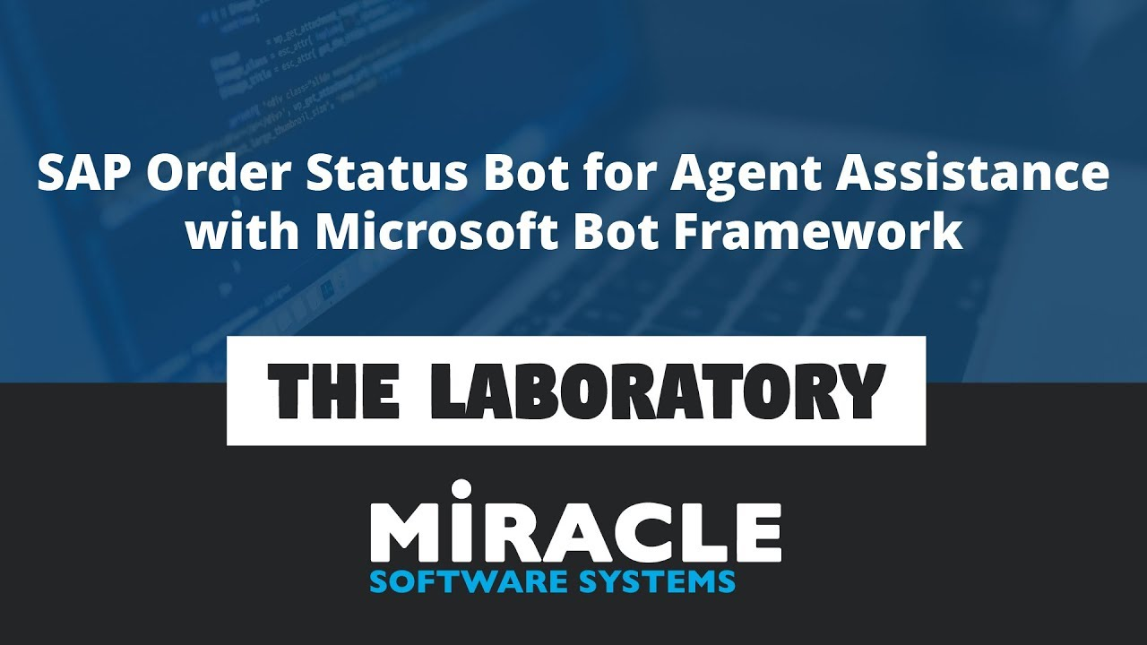 SAP Order Status Bot for Agent Assistance with Microsoft Bot Framework    The Laboratory
