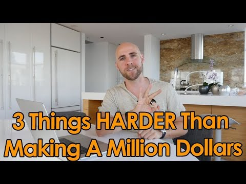 3 Things HARDER To Achieve Than Making A Million Dollars