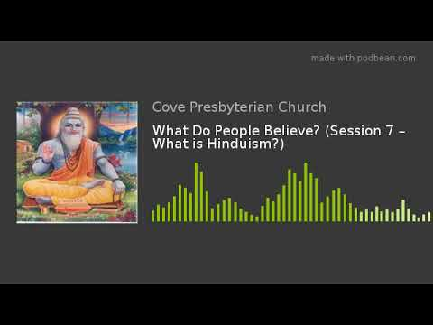 Growing in Grace: What Do People Believe? (Session 7 – What