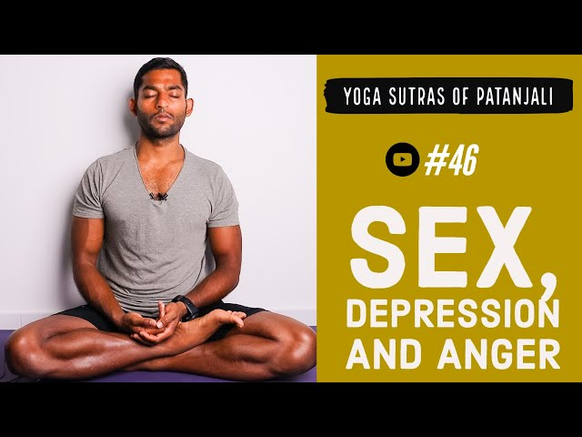 #46. Sex, Depression and Anger   Yoga Sutras of Patanjali