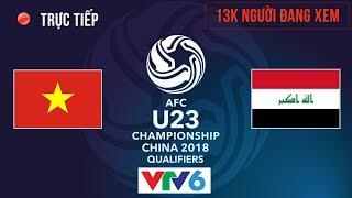 U23 Việt Nam vs U23 Iraq | Vòng Tứ Kết U23 Châu Á 20.1.2018 | Hiệp 1