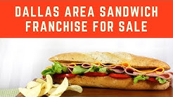 Sandwich Franchise for sale in Dallas suburb Earnings over $100,000
