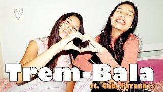 Baixar TREM-BALA de Ana Vilela (Cover) ft. Gabi Paranhos