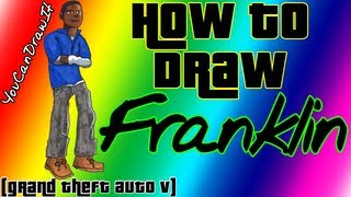 How To Draw Franklin from GTA V ✎ YouCanDrawIt ツ 1080p HD Grand Theft Auto Five