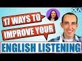 17 Ways To Improve Your Listening Skills in English | Advanced English Conversation