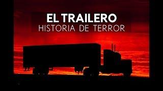 El Trailero (Historia De Terror)