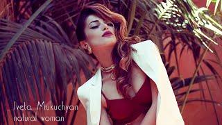 Iveta Mukuchyan - Natural Woman (Cover)