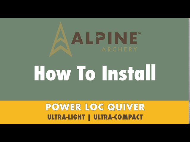 How To Install the Power Loc Quiver - Alpine Archery