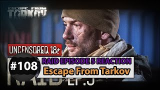 Raid Episode 5 Réaction - Escape From Tarkov #108