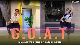 G.O.A.T | Dhanashree Verma Ft. Sargun Mehta | Diljit Dosanj