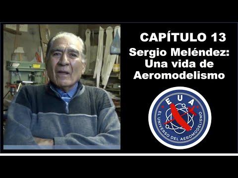 Capítulo 13 Sergio Meléndez: Una Vida De Aeromodelismo - El Universo Del Aeromodelismo