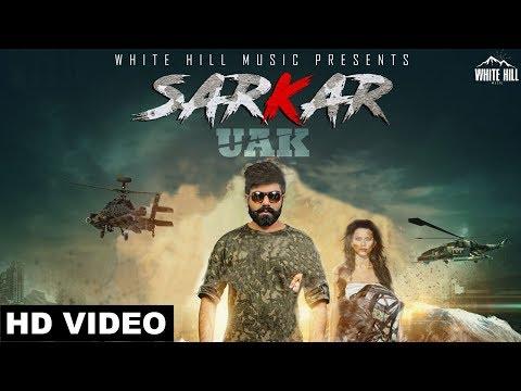 New Punjabi Songs 2018 | Sarkar (Full Video) UAK | White Hill Music