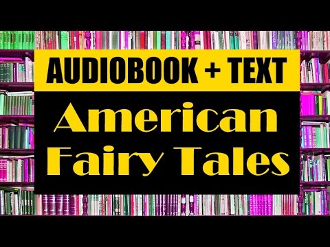 AudioBook + Text · American Fairy Tales · L. Frank Baum