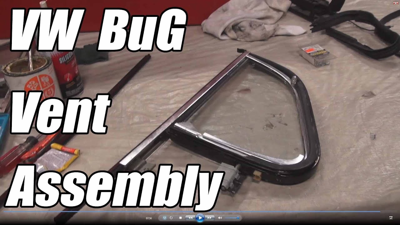 Classic Vw Bugs How To Restore Beetle Vent Window Assembly 1965 And Later Youtube