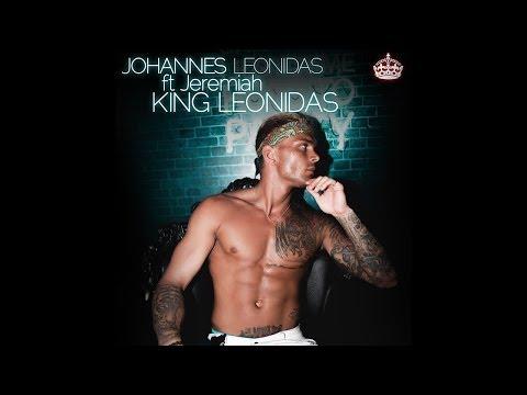 Johannes Leonidas ft. Jeremiah - King Leonidas