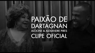 Alcione e Alexandre Pires - Paixão de Dartagnan (Clipe Oficial)