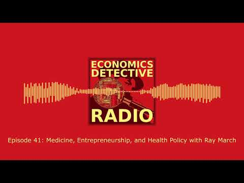 Medicine, Entrepreneurship, and Health Policy with Ray March