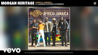 Morgan Heritage - Africa x Jamaica (Audio) ft. Diamond Platnumz, Stonebwoy