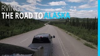 RVING THE ROAD TO ALASKA (DAWSON CREEK TO LIARD HOT SPRINGS)