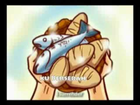 5 Roti Dan 2 Ikan Five Loaves And Two Fishes Youtube