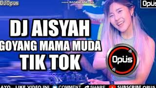 Download lagu PAK DEJAYY  AISYAH GOYANG MAMA MUDA ♫ LAGU TIK TOK TERBARU REMIX ORIGINAL 2018