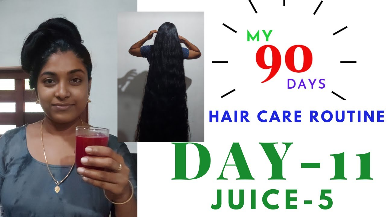 my 90 days hair care routine day-11 juice-5 for fast hair growth