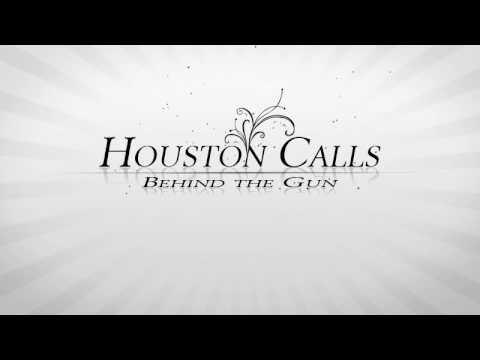 Houston Calls - Behind The Gun
