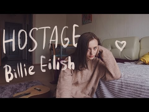 Hostage - Billie Eilish (cover By Valery. Y./Лера Яскевич)