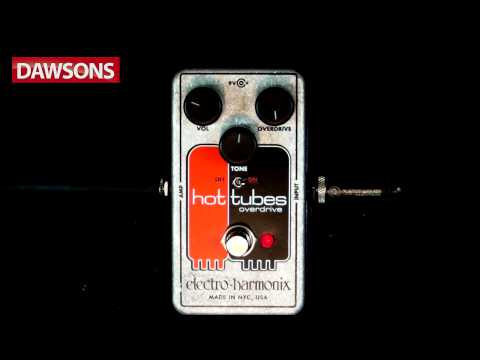 Electro Harmonix Hot Tubes Overdrive Review