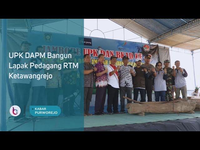 UPK DAPM Bangun Lapak Pedagang RTM Ketawangrejo