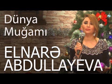 Elnare Abdullayeva - Punhan İsmayilli Dunya Mugami 2018 yeni  (Super İfa)